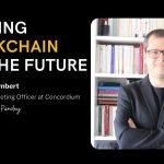 انطباق با طراحی آینده Blockchains است - Beni Issembert ، مدیر CMO در کنکوردیوم